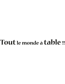 "Sticker phrase ""Tout le monde à Table"""